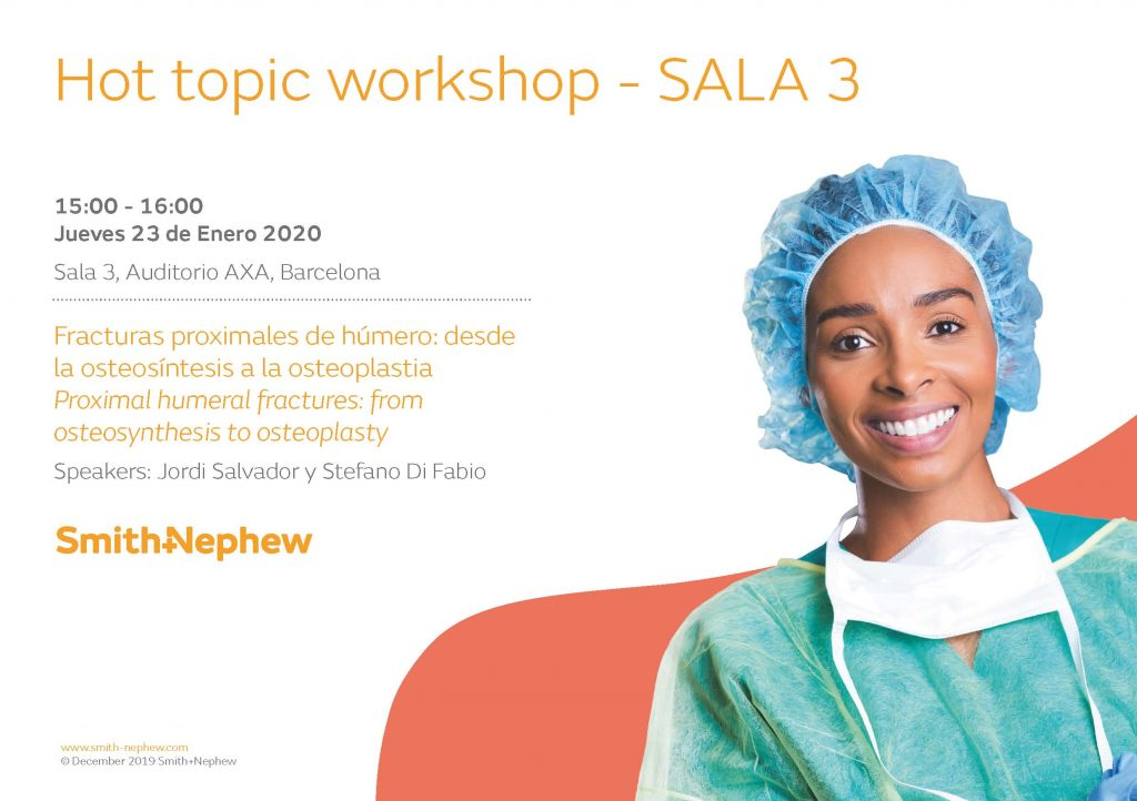 Hot topic workshop Smith & Nephew Jueves 23 enero 2020- SALA 3 FRACTURAS PROXIMALES DE HUMERO